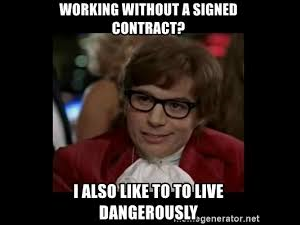 """Austin Powers saying """"Working without a signed contract? I also like to live dangerously"""""""